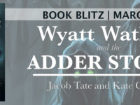 Wyatt Watkins and the Adder Stones by Jacob Tate & Kate Callahan – Blitz + Giveaway