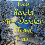 Two Heads Are Deader Than One cover