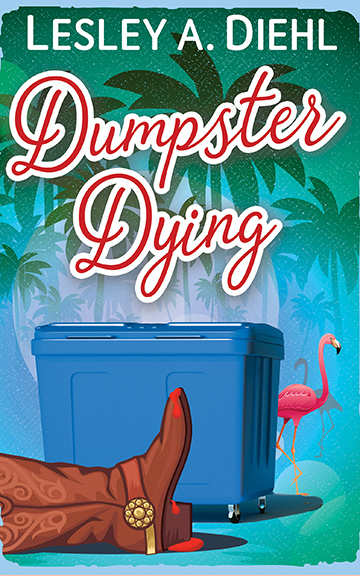 Dumpster Dying by Lesley A. Diehl – Guest Post + Giveaway