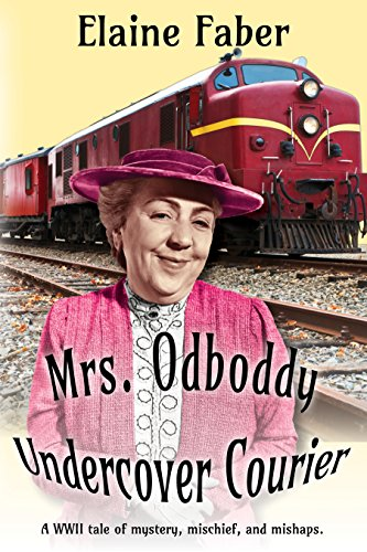Mrs. Odboddy Undercover Courier by Elaine Faber – Guest Post + Giveaway
