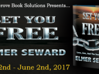 Set You Free by Elmer Seward – Guest Post + Giveaway