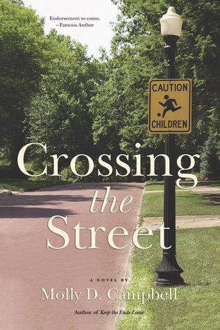Crossing the Street by Molly D. Campbell – Guest Post + Giveaway