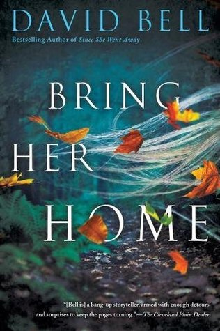 Bring Her Home by David Bell – Release Day Review + Giveaway