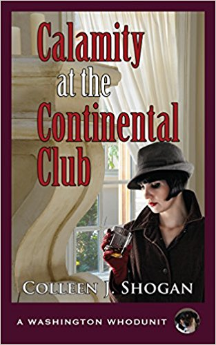 Calamity at the Continental Club by Colleen J. Shogan – Guest Post + 2 Giveaways