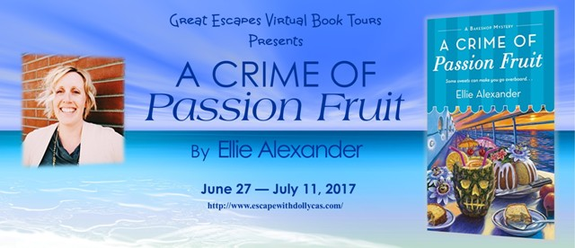 A Crime of Passion Fruit by Ellie Alexander - Guest Post + Giveaway