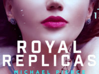 Royal Replicas by Michael Pierce – Blitz + Giveaway @mrpierceauthor