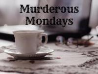 Murderous Mondays – Week 1