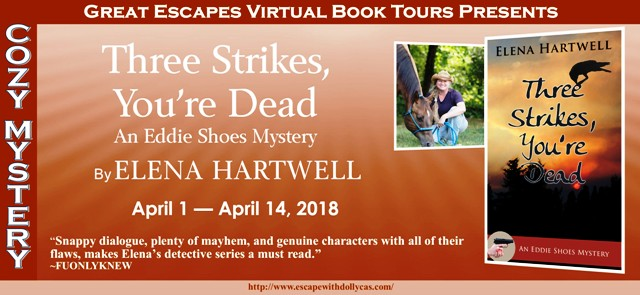 Three Strikes, You're Dead by Elena Hartwell - Eddie Shoes Character Guest Post