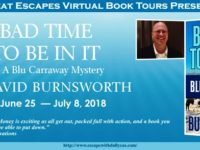 Bad Time To Be In It by David Burnsworth – Guest Post and Giveaway