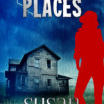 Dangerous Places by Susan Hunter