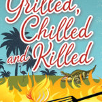 Grilled, Chilled and Killed book cover