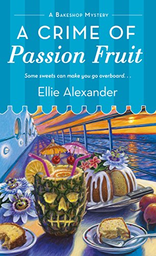 A Crime of Passion Fruit by Ellie Alexander – Book Blast + Giveaway